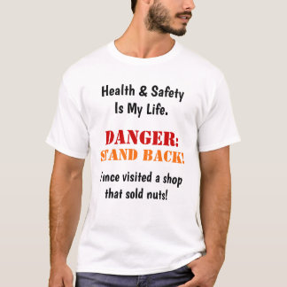 Crazy Mad Funny Health and Safety Warning Slogan T-Shirt