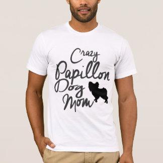 Crazy Papillon Dog Mom T-Shirt