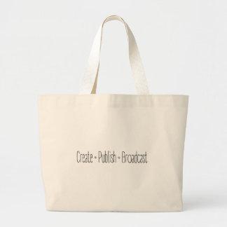 """CREATE  •  PUBLISH  •  BROADCAST"", text, CREATE, Large Tote Bag"
