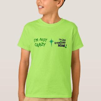Creatively Insane T-shirt