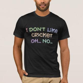 Cricket... I LOVE IT! T-Shirt