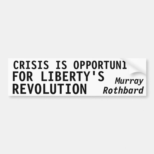 CRISIS IS OPPORTUNITY FOR LIBERTY'S REVOLUTION BUMPER STICKERS