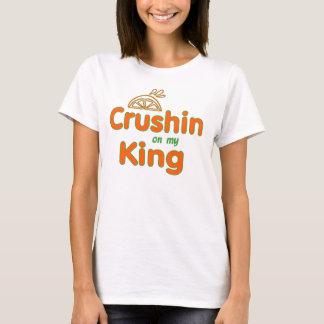 Crushin on my King T-Shirt