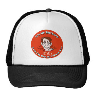 Cry If I Want To 95th Birthday Gifts Cap