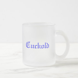 Cuckold Frosted Glass Mug