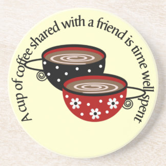Cup of Coffee with a Friend Coasters