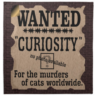 Curiosity Killed the Cat Wanted Poster - Vintage Napkin