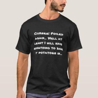 Curses! Foiled again... T-Shirt