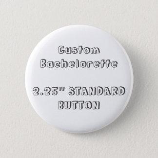 "Custom Bachelorette 2.25"" Blank Template Button F2"