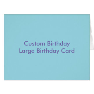 Custom Birthday Large Birthday Card