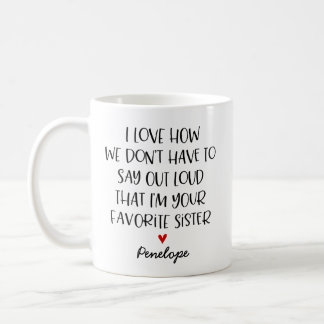 Custom Favourite Sister Coffee Mug