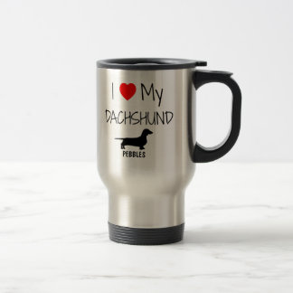 Custom I Love My Dachshund Travel Mug