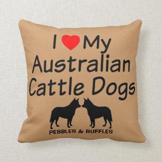Custom I Love My Two Australian Cattle Dogs Cushion