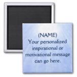 Custom Motivational Message Sunstream Square Magnet