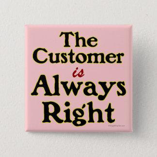 Customer is Always Right Shopping Slogan 15 Cm Square Badge