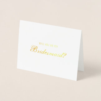 Customisable Will You Be My Bridesmaid? Foil Card