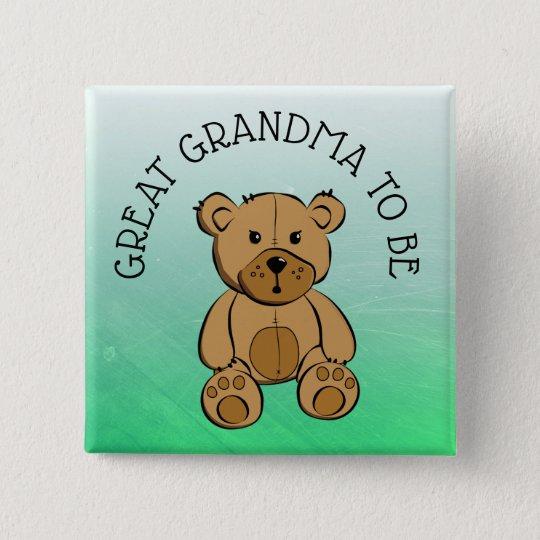 Cute Brown Teddy Bear Great GRANDMA to be Button