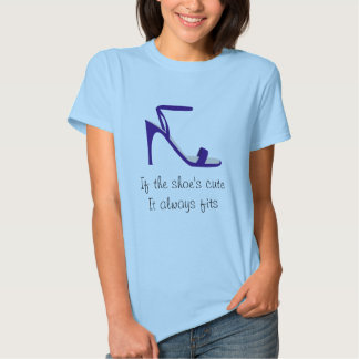 Cute Shoes Always Fit Shirts