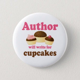 Cute Will Write For Cupcakes Author Gift 6 Cm Round Badge