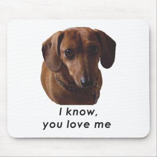 Dachshund I I know You Love Me Mousepad.t Mouse Pad