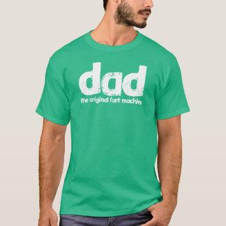 Dad - The original fart machine T-Shirt