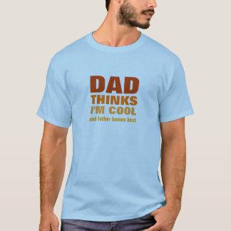 Dad Thinks I'm Cool T-Shirt
