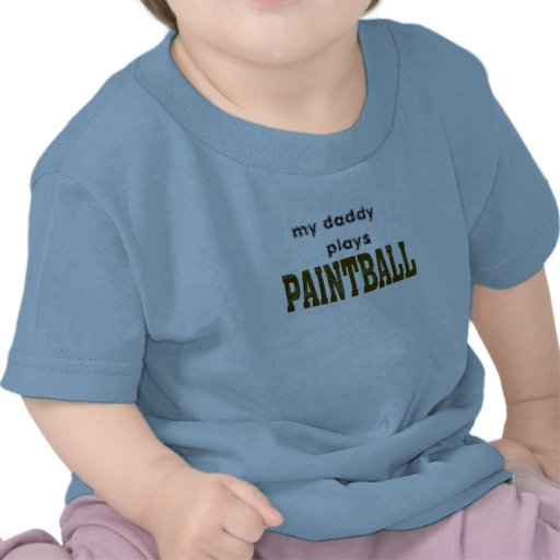 daddy plays paintball tshirt