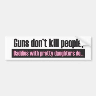 Daddy's Girl: Guns Dont Kill People Bumper Sticker