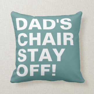Dad's Chair Stay Off Funny Throw Pillow
