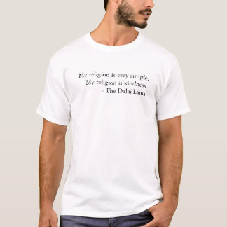 Dalai Lama Kindness Quote T-Shirt