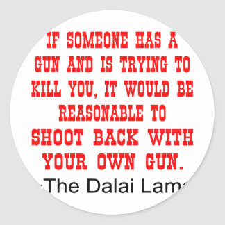 Dalai Lama Shoot Back With Your Own Gun Classic Round Sticker