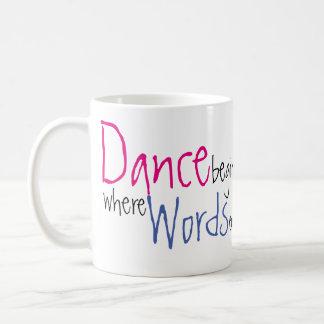 Dance Begins Where Words End Custom Name Coffee Mug