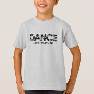Dance... it's what I do - Ash Gray Boys T-Shirt