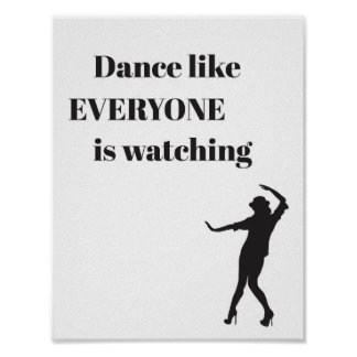 Dance like EVERYONE is watching - Poster