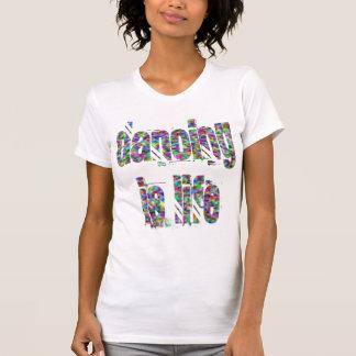 Dancing Is Life Ladies T-shirt