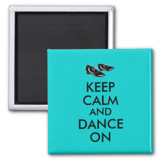 Dancing Shoes Customizable Keep Calm and Dance On Square Magnet