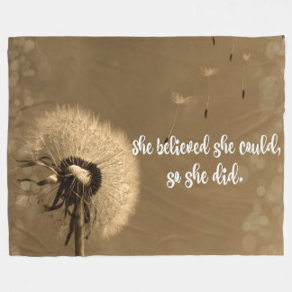 Dandelion: She believed She could so She Did Fleece Blanket