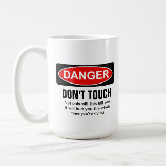 DANGER - Do not touch Basic White Mug