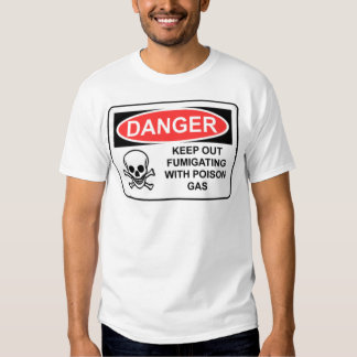 DANGER KEEP OUT...POISON GAS TSHIRT