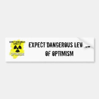 dangerous Optimism Bumper Sticker