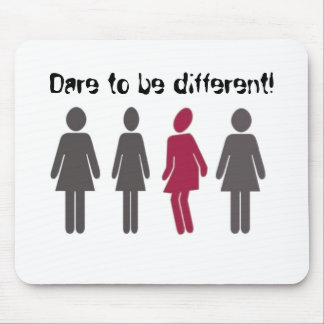 Dare to be different! mouse pad