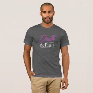 Dark Death to default T-Shirt