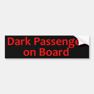 Dark Passenger on Board Bumper Sticker