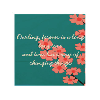 Darling, forever is a long long time wood art