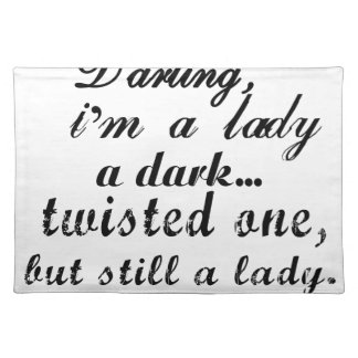 darling i am a lady a dark twisted one placemat