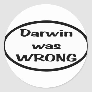 Darwin was wrong Oval Classic Round Sticker