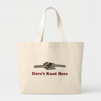 Dave's Knot Here SHORT - Multi-Products Large Tote Bag
