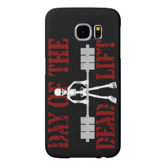 Day Of The DeadLift Samsung Galaxy S6 Cases
