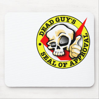 Dead Guy s Seal of Approval Mouse Pads