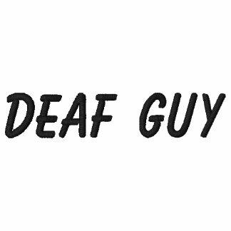 Deaf Guy EMBROIDERED SHIRT